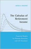 The Calculus of Retirement Income - Milevsky