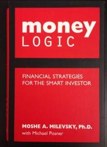 Money Logic: Financial Strategies for the Smart Investor - Milevsky & Posner