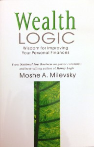 Wealth Logic: Wisdom for Improving Your Personal Finances - Milevsky